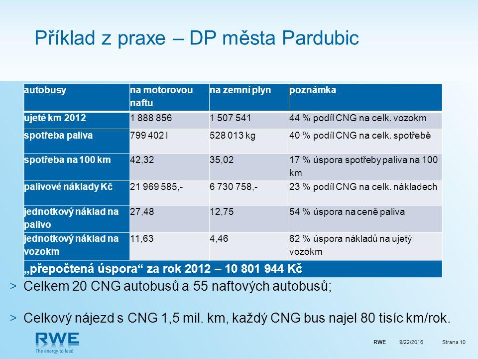 RWEStrana 10 Příklad z praxe – DP města Pardubic >Celkem 20 CNG autobusů a 55 naftových autobusů; >Celkový nájezd s CNG 1,5 mil.