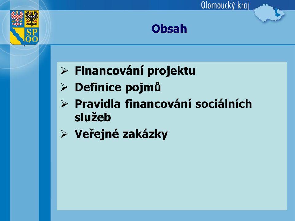 2 Obsah  Financování projektu  Definice pojmů  Pravidla financování sociálních služeb  Veřejné zakázky