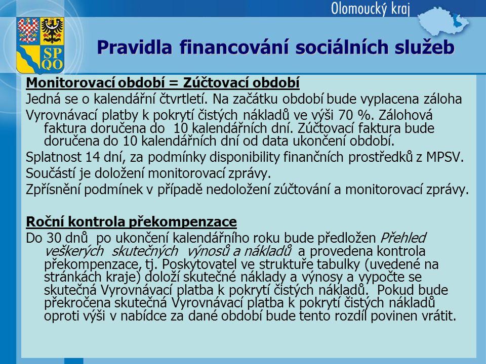 8 Pravidla financování sociálních služeb Monitorovací období = Zúčtovací období Jedná se o kalendářní čtvrtletí.