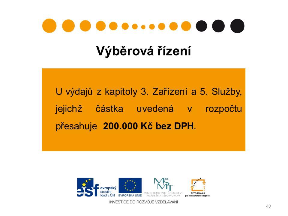 Výběrová řízení U výdajů z kapitoly 3. Zařízení a 5.