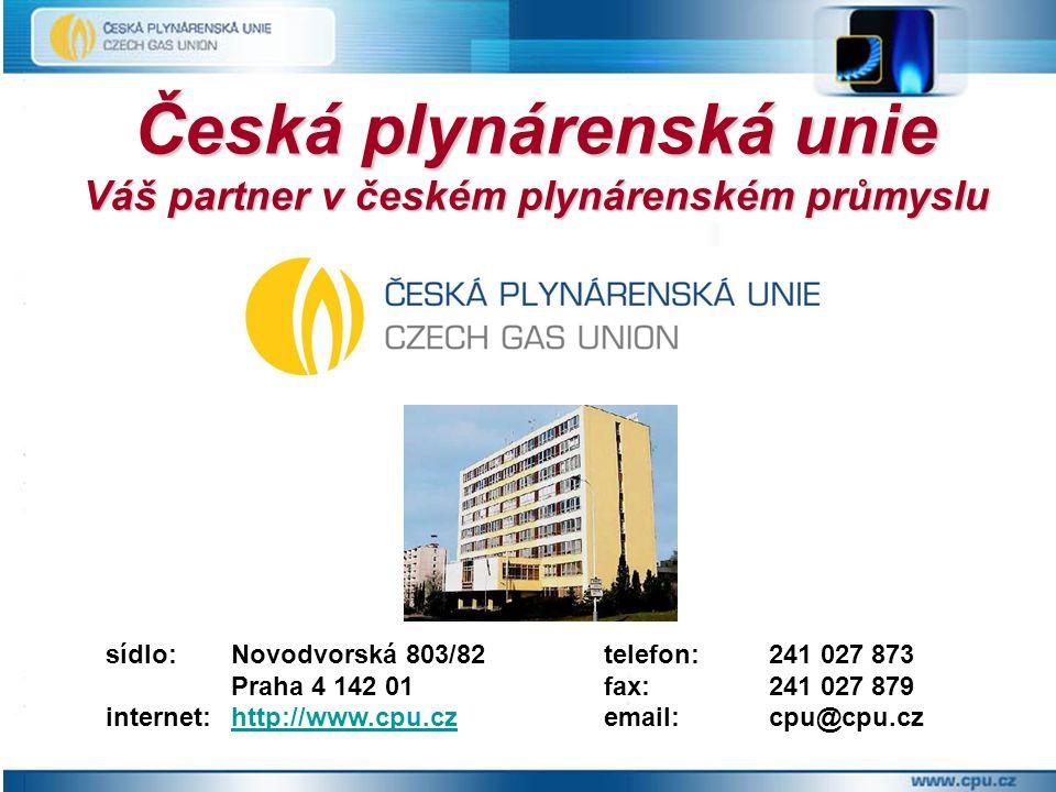 Česká plynárenská unie Váš partner v českém plynárenském průmyslu sídlo:Novodvorská 803/82telefon:241 027 873 Praha 4 142 01fax:241 027 879 internet:http://www.cpu.czemail:cpu@cpu.czhttp://www.cpu.cz