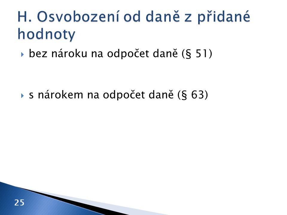 25  bez nároku na odpočet daně (§ 51)  s nárokem na odpočet daně (§ 63)