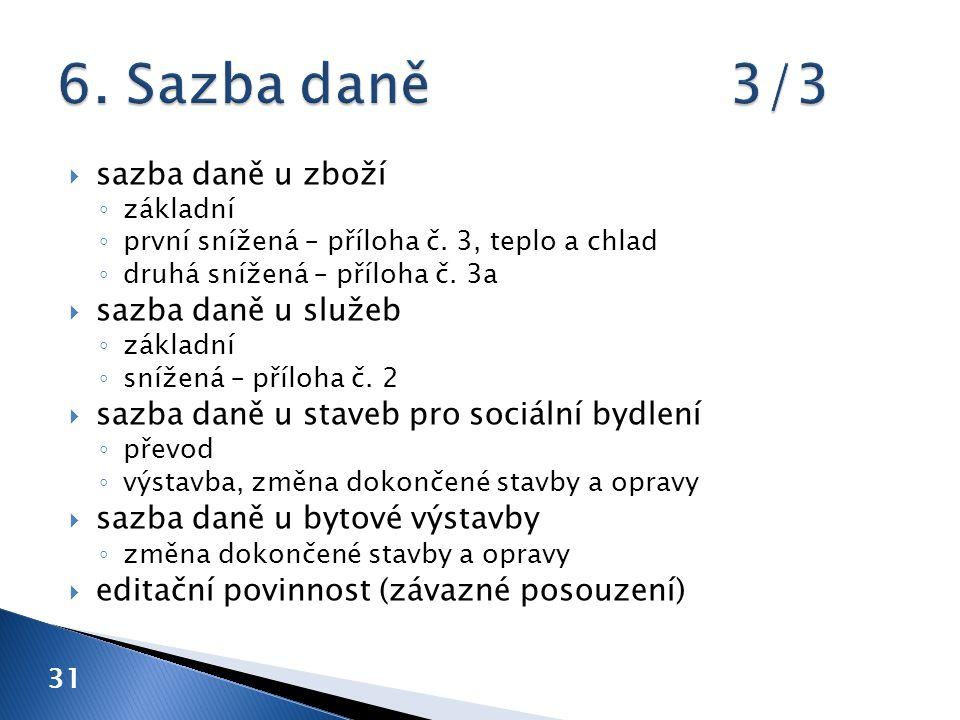 31  sazba daně u zboží ◦ základní ◦ první snížená – příloha č.