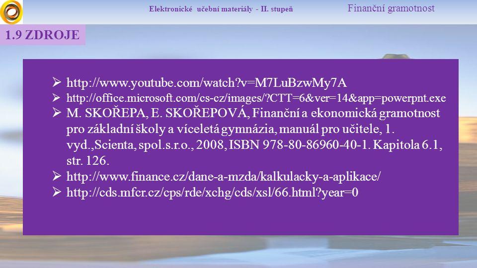 Elektronické učební materiály - II. stupeň Finanční gramotnost  http://www.youtube.com/watch?v=M7LuBzwMy7A  http://office.microsoft.com/cs-cz/images