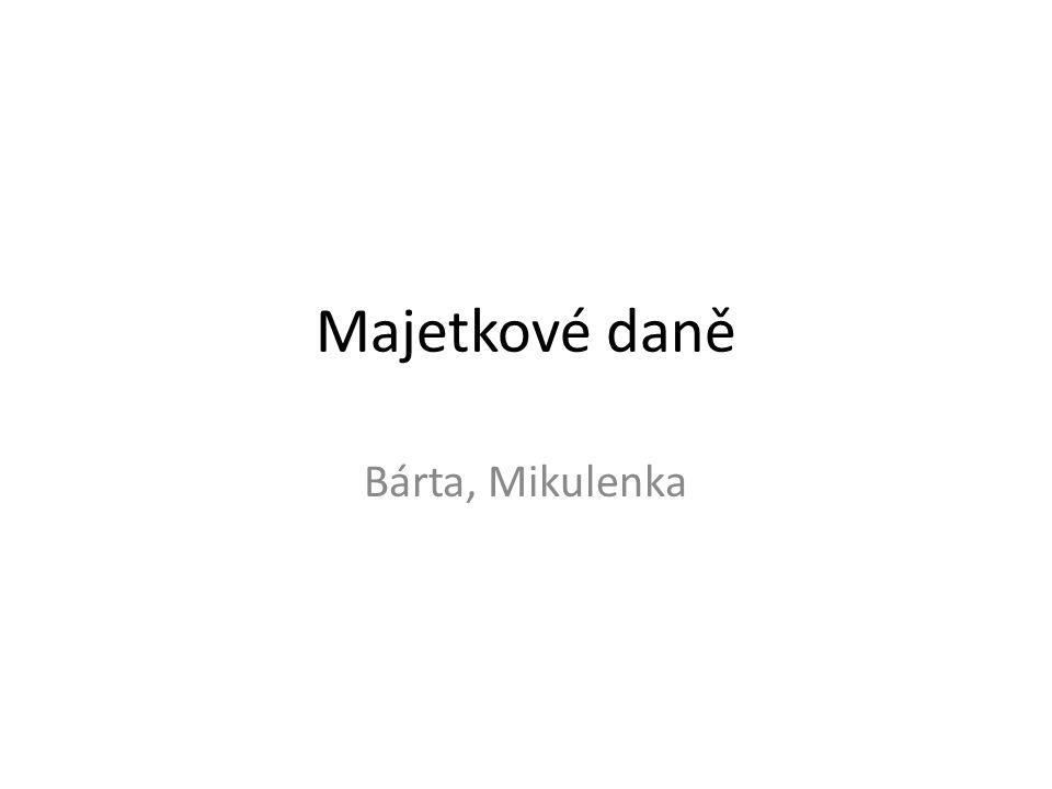 Majetkové daně Bárta, Mikulenka