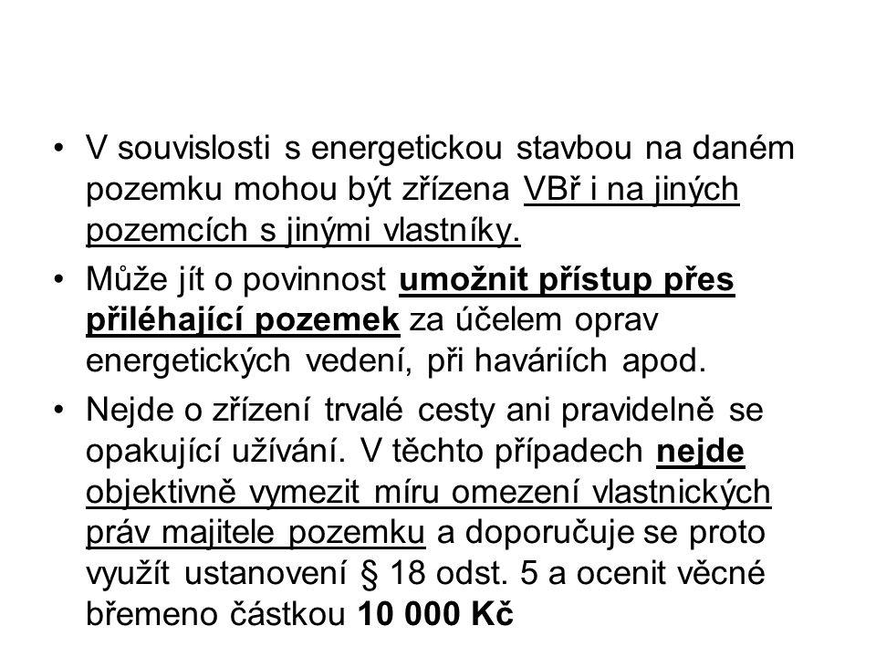 V souvislosti s energetickou stavbou na daném pozemku mohou být zřízena VBř i na jiných pozemcích s jinými vlastníky.