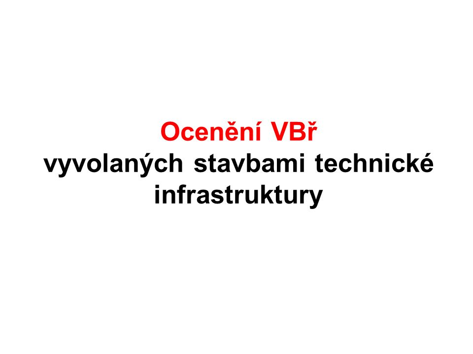 Ocenění VBř vyvolaných stavbami technické infrastruktury