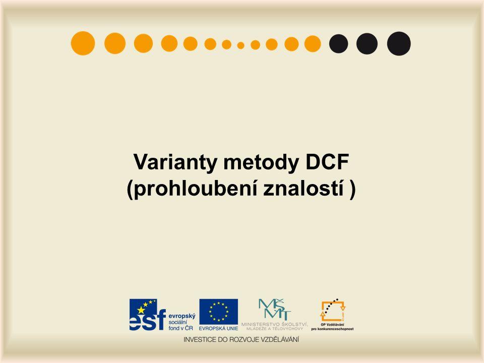 Varianty metody DCF (prohloubení znalostí )