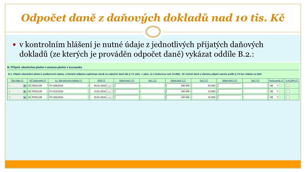 Odpočet daně z daňových dokladů nad 10 tis. Kč v kontrolním hlášení je nutné údaje z jednotlivých přijatých daňových dokladů (ze kterých je prováděn o