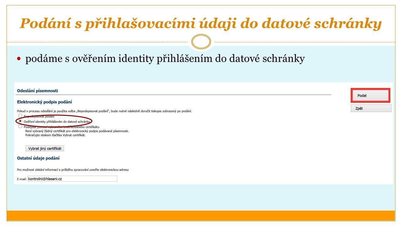 Podání s přihlašovacími údaji do datové schránky podáme s ověřením identity přihlášením do datové schránky