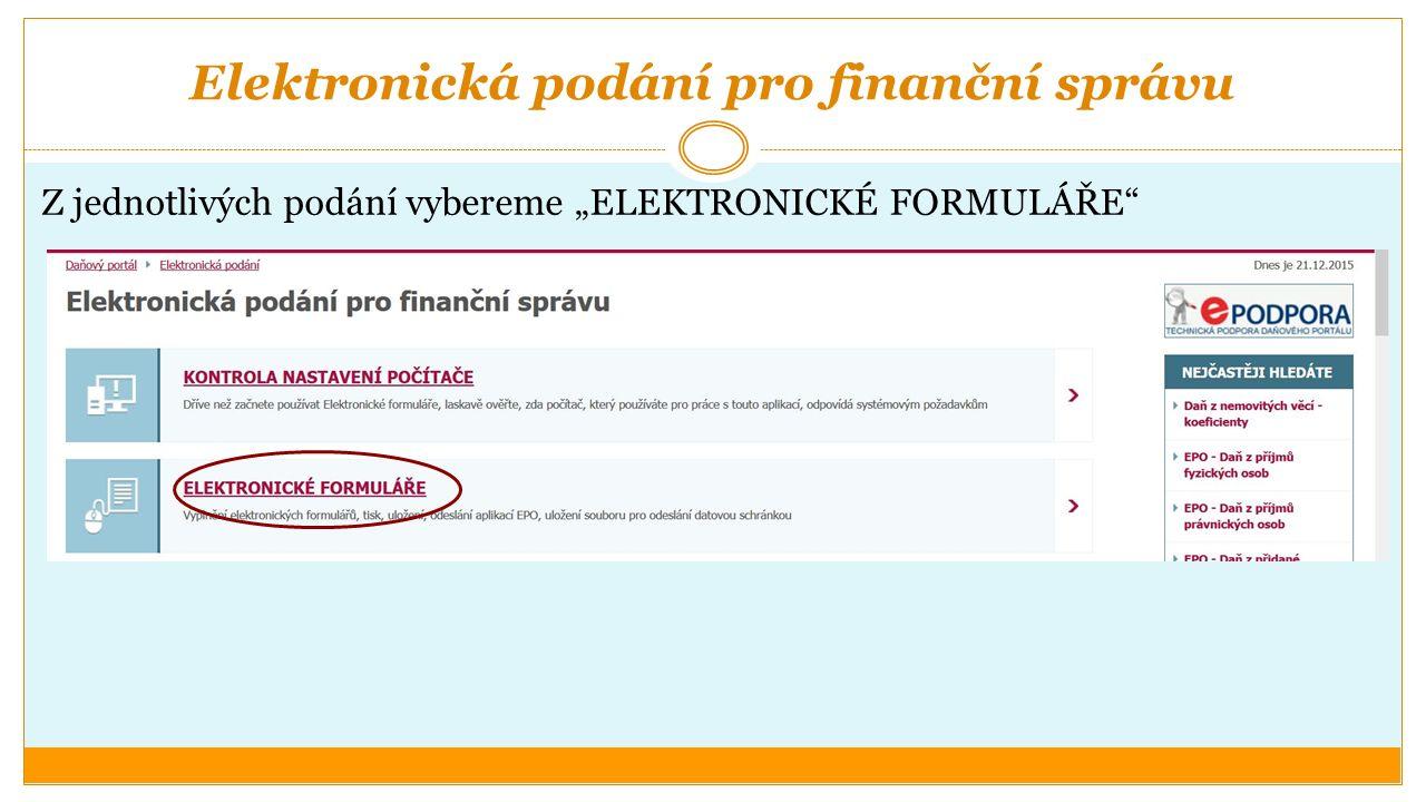 """Elektronická podání pro finanční správu Z jednotlivých podání vybereme """"ELEKTRONICKÉ FORMULÁŘE"""