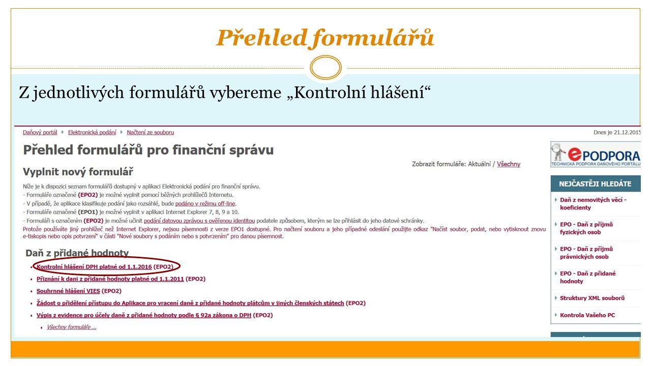 """Přehled formulářů Z jednotlivých formulářů vybereme """"Kontrolní hlášení"""""""