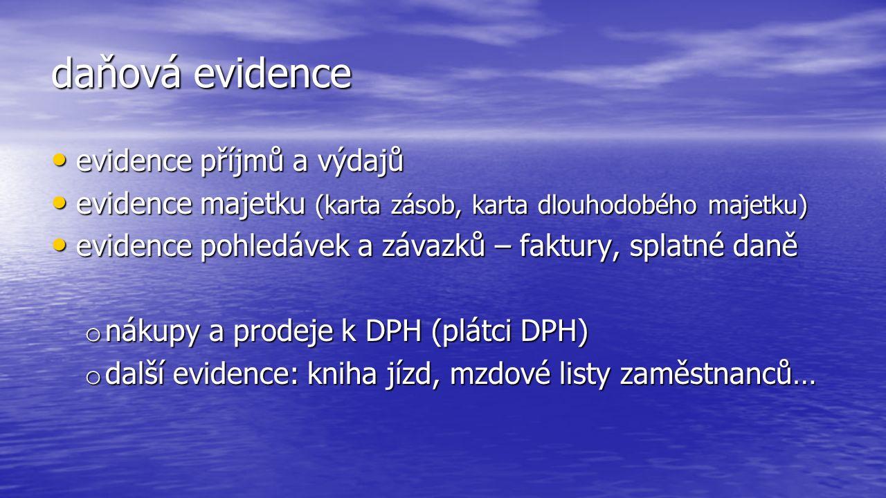 daňová evidence evidence příjmů a výdajů evidence příjmů a výdajů evidence majetku (karta zásob, karta dlouhodobého majetku) evidence majetku (karta z