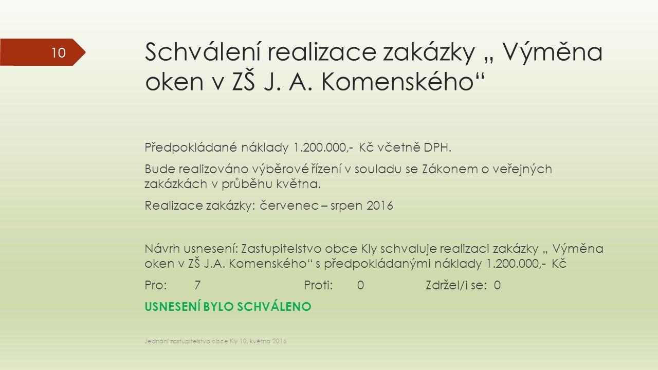 """Schválení realizace zakázky """" Výměna oken v ZŠ J. A."""