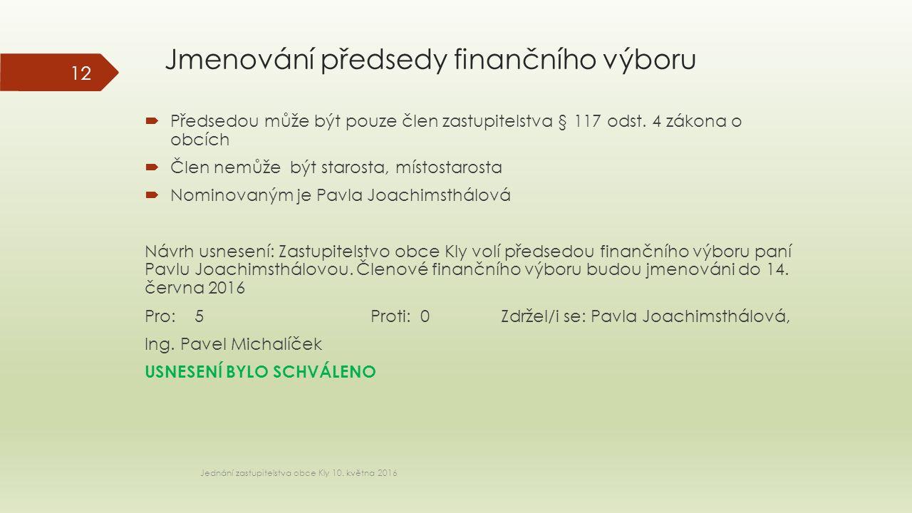 Jmenování předsedy finančního výboru Jednání zastupitelstva obce Kly 10.