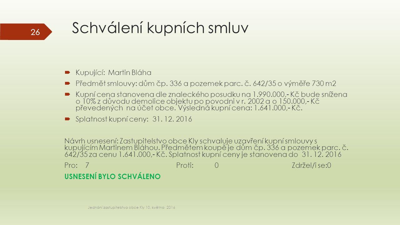Schválení kupních smluv Jednání zastupitelstva obce Kly 10.