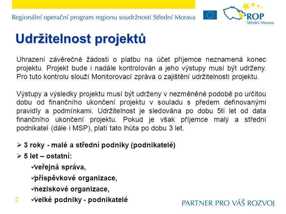 2 Uhrazení závěrečné žádosti o platbu na účet příjemce neznamená konec projektu.