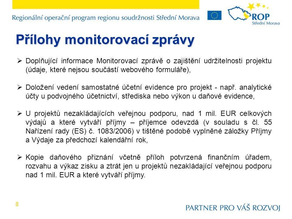 8  Doplňující informace Monitorovací zprávě o zajištění udržitelnosti projektu (údaje, které nejsou součástí webového formuláře),  Doložení vedení samostatné účetní evidence pro projekt - např.