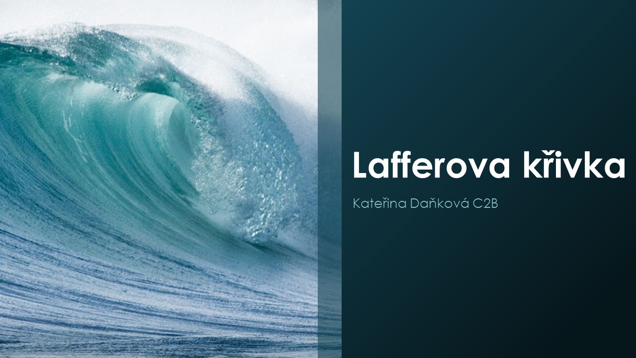 Lafferova křivka Kateřina Daňková C2B