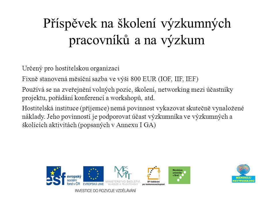 Určený pro hostitelskou organizaci Fixně stanovená měsíční sazba ve výši 800 EUR (IOF, IIF, IEF) Používá se na zveřejnění volných pozic, školení, networking mezi účastníky projektu, pořádání konferencí a workshopů, atd.