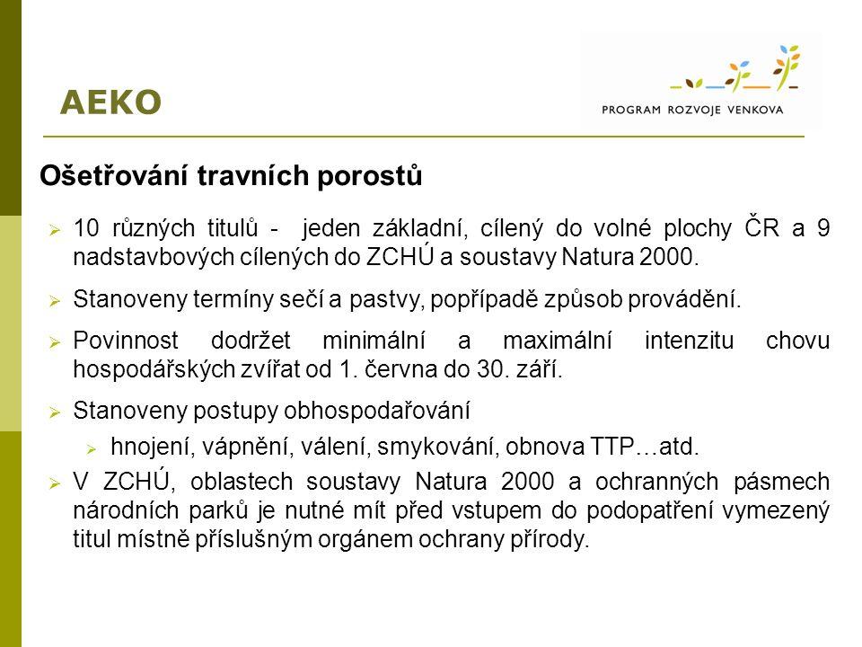 AEKO Ošetřování travních porostů  10 různých titulů - jeden základní, cílený do volné plochy ČR a 9 nadstavbových cílených do ZCHÚ a soustavy Natura