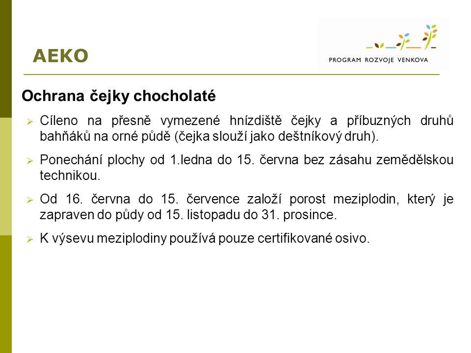AEKO Ochrana čejky chocholaté  Cíleno na přesně vymezené hnízdiště čejky a příbuzných druhů bahňáků na orné půdě (čejka slouží jako deštníkový druh).