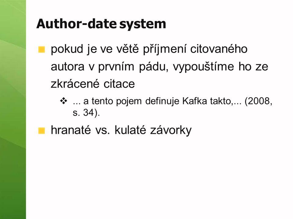 Author-date system pokud je ve větě příjmení citovaného autora v prvním pádu, vypouštíme ho ze zkrácené citace ...
