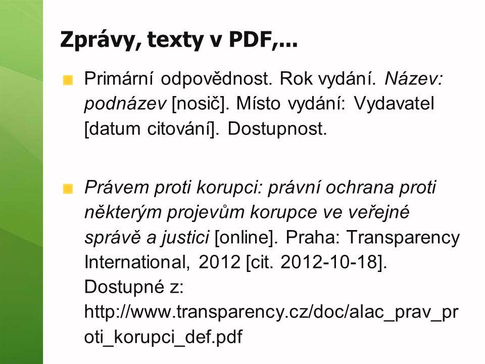 Zprávy, texty v PDF,...Primární odpovědnost. Rok vydání.