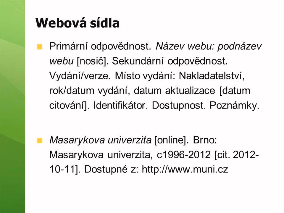 Webová sídla Primární odpovědnost.Název webu: podnázev webu [nosič].