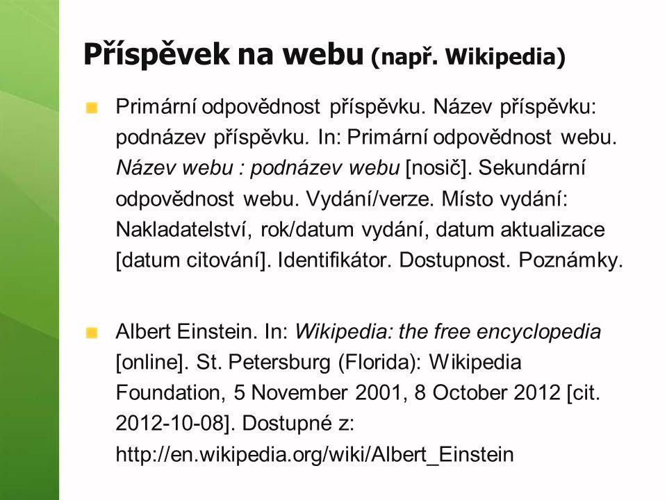 Příspěvek na webu (např. Wikipedia) Primární odpovědnost příspěvku.