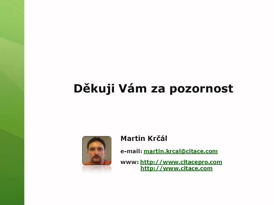 Děkuji Vám za pozornost Martin Krčál e-mail: martin.krcal@citace.commartin.krcal@citace.com www: http://www.citacepro.comhttp://www.citacepro.com http://www.citace.com