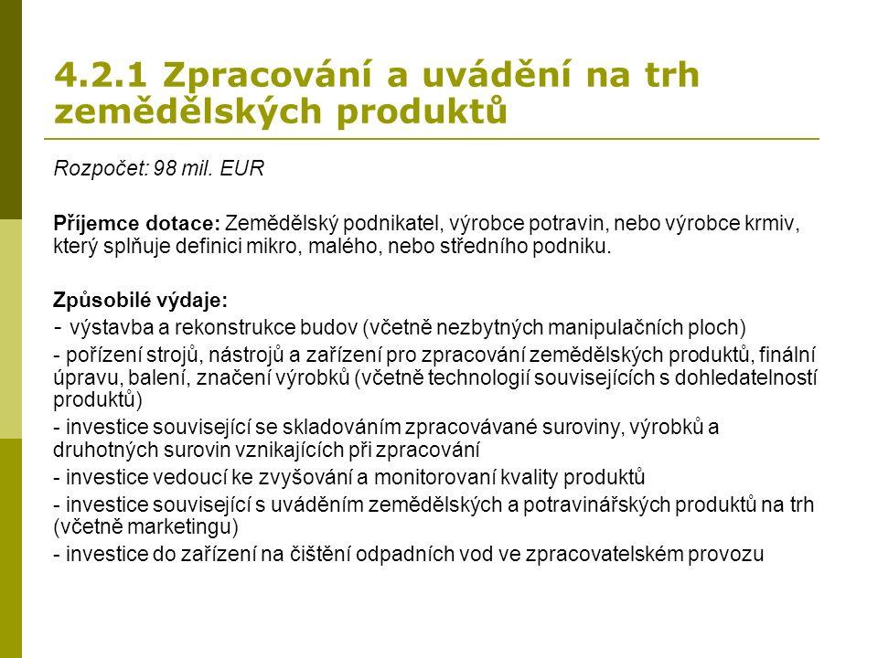 4.2.1 Zpracování a uvádění na trh zemědělských produktů Rozpočet: 98 mil.