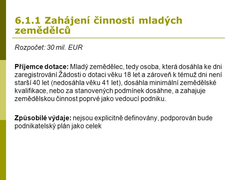 6.1.1 Zahájení činnosti mladých zemědělců Rozpočet: 30 mil.