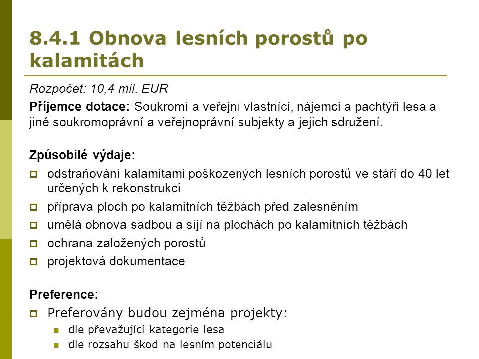 8.4.1 Obnova lesních porostů po kalamitách Rozpočet: 10,4 mil.