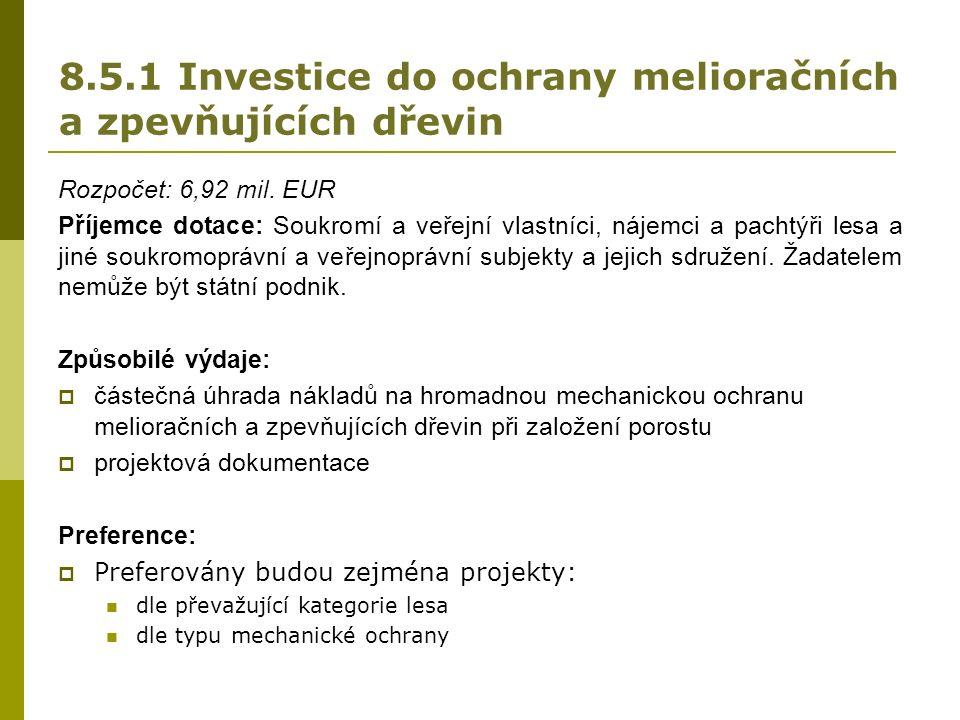 8.5.1 Investice do ochrany melioračních a zpevňujících dřevin Rozpočet: 6,92 mil.