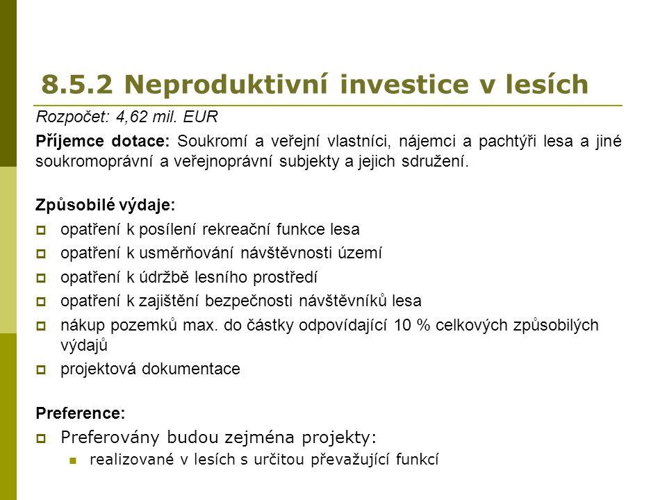 8.5.2 Neproduktivní investice v lesích Rozpočet: 4,62 mil.