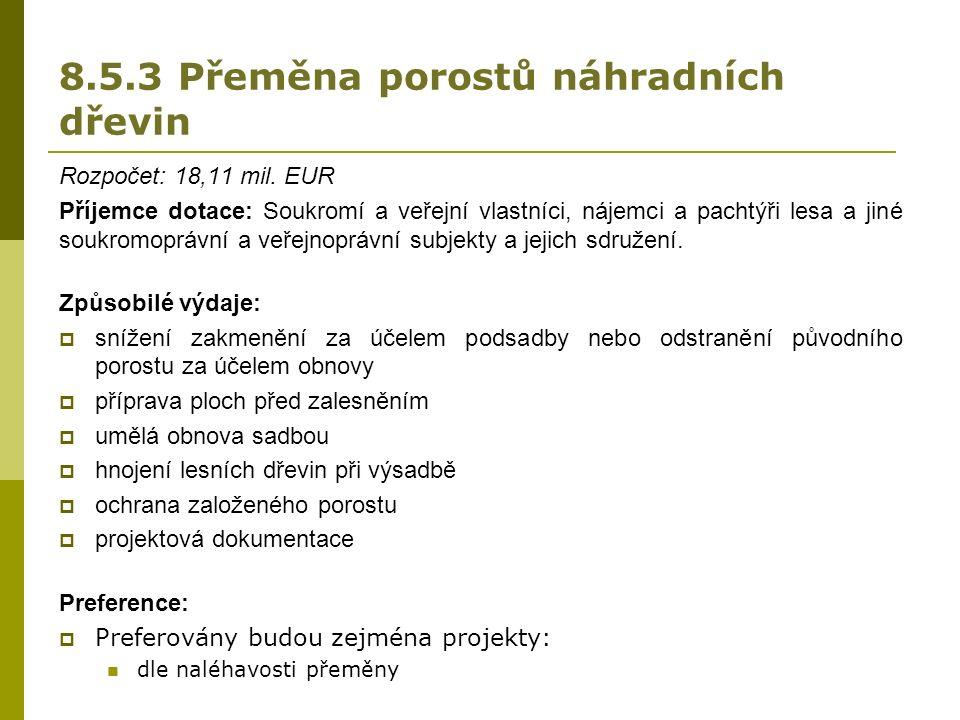 8.5.3 Přeměna porostů náhradních dřevin Rozpočet: 18,11 mil.