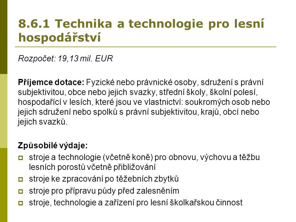 8.6.1 Technika a technologie pro lesní hospodářství Rozpočet: 19,13 mil.