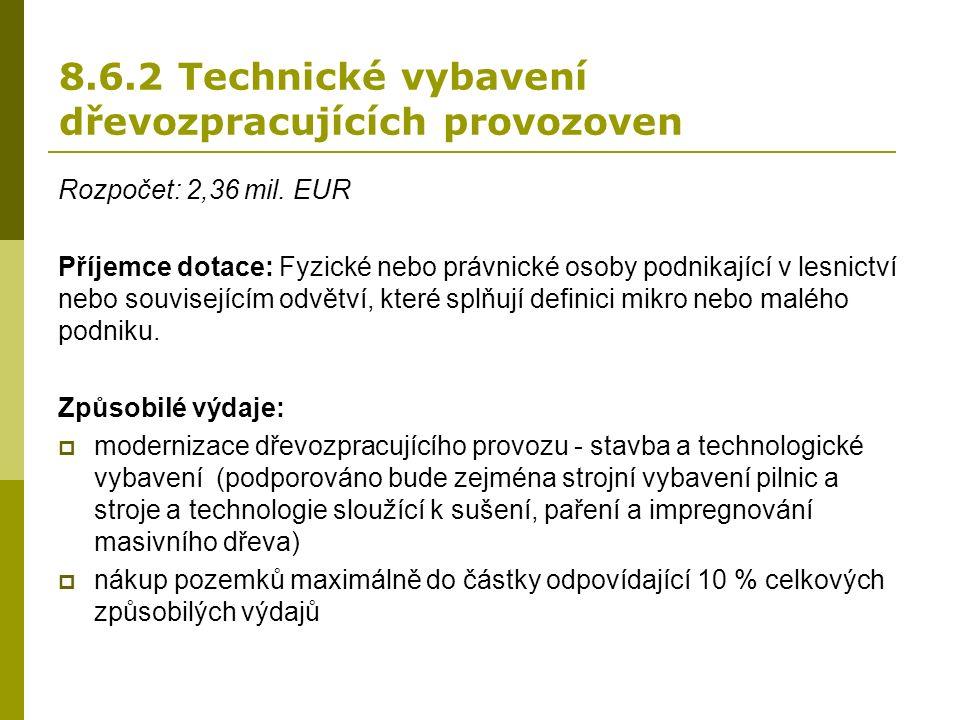 8.6.2 Technické vybavení dřevozpracujících provozoven Rozpočet: 2,36 mil.