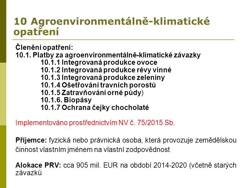 10 Agroenvironmentálně-klimatické opatření Členění opatření: 10.1.