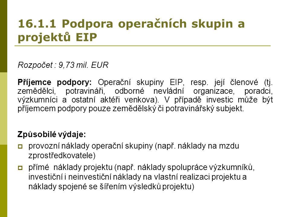 16.1.1 Podpora operačních skupin a projektů EIP Rozpočet : 9,73 mil.