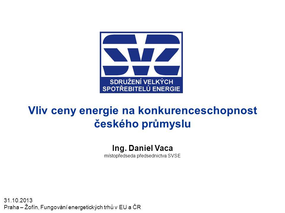 Vliv ceny energie na konkurenceschopnost českého průmyslu Ing.