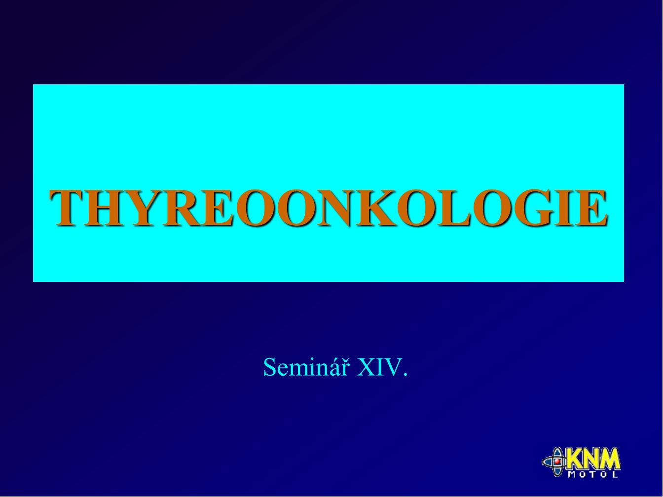 THYREOONKOLOGIE Seminář XIV.