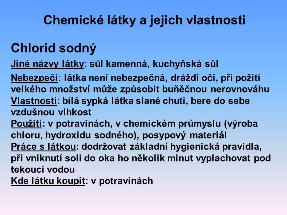Chlorid sodný Jiné názvy látky: sůl kamenná, kuchyňská sůl Nebezpečí: látka není nebezpečná, dráždí oči, při požití velkého množství může způsobit buň