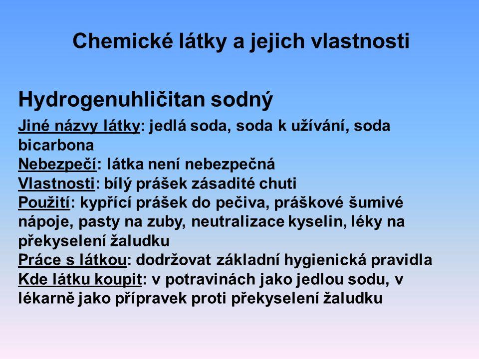Hydrogenuhličitan sodný Jiné názvy látky: jedlá soda, soda k užívání, soda bicarbona Nebezpečí: látka není nebezpečná Vlastnosti: bílý prášek zásadité