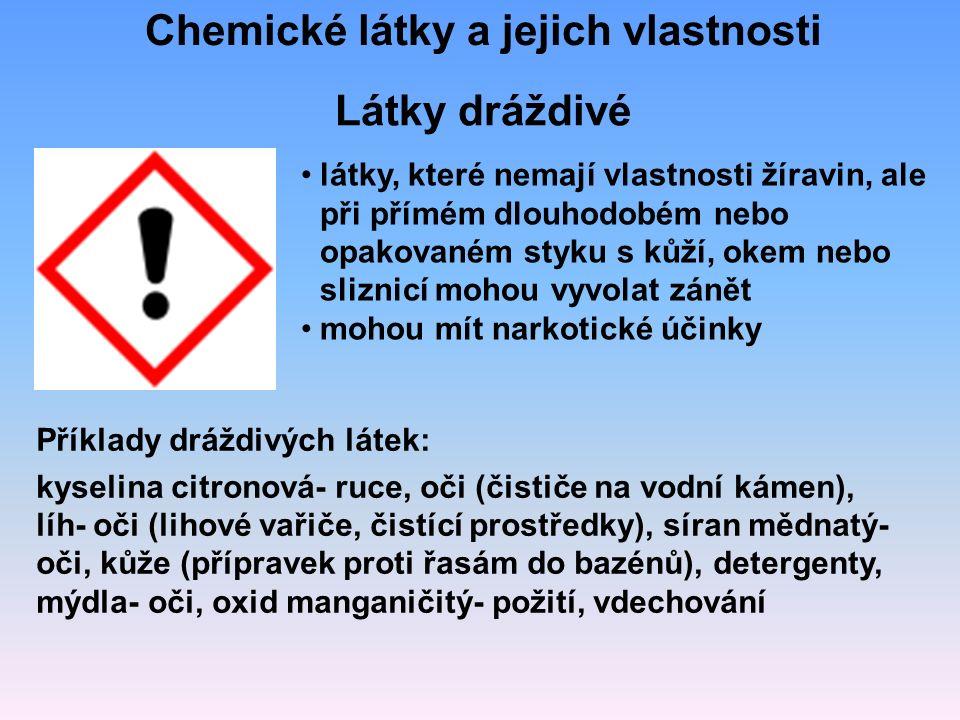 Látky dráždivé látky, které nemají vlastnosti žíravin, ale při přímém dlouhodobém nebo opakovaném styku s kůží, okem nebo sliznicí mohou vyvolat zánět