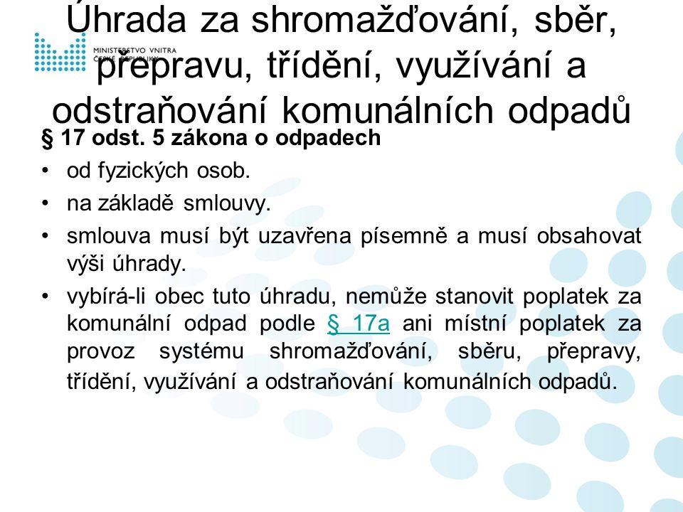 Úhrada za shromažďování, sběr, přepravu, třídění, využívání a odstraňování komunálních odpadů § 17 odst.