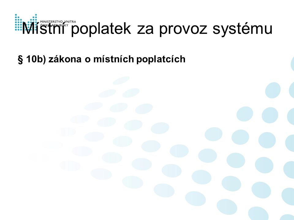 Místní poplatek za provoz systému § 10b) zákona o místních poplatcích