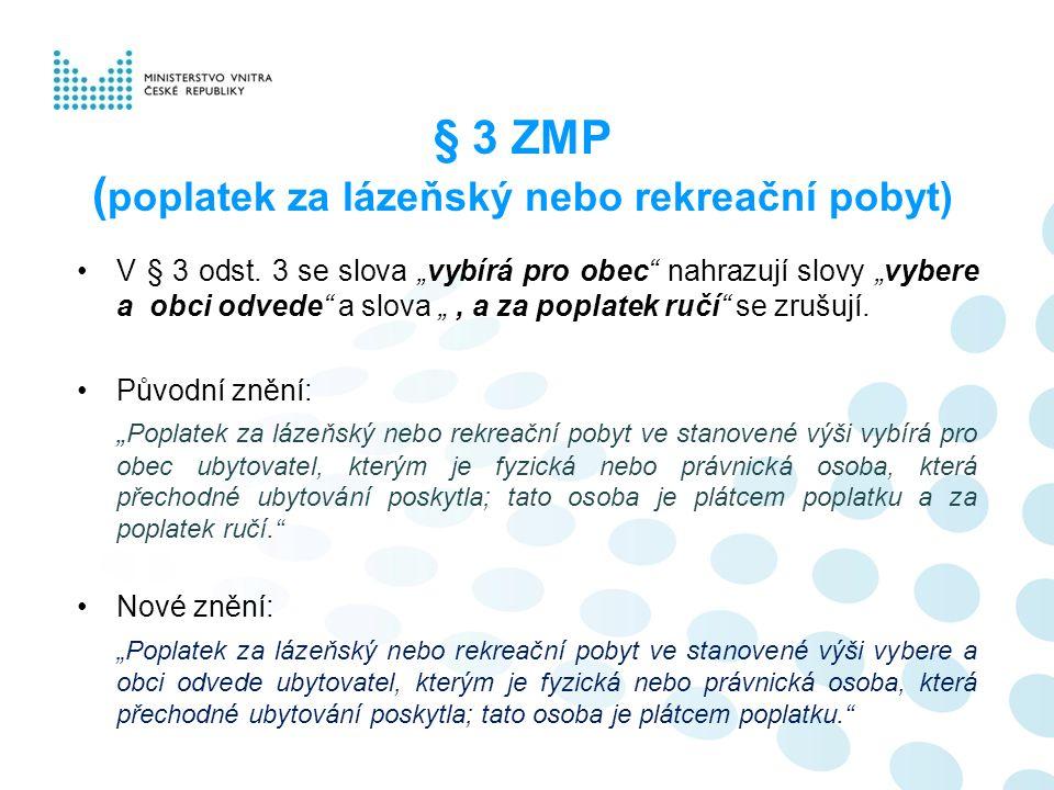§ 3 ZMP ( poplatek za lázeňský nebo rekreační pobyt) V § 3 odst.