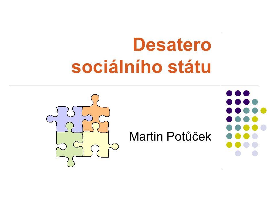 Desatero sociálního státu Děkuji za pozornost… … a těším se na diskusi!
